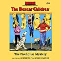 The Firehouse Mystery: The Boxcar Children Mysteries, Book 56 (       UNABRIDGED) by Gertrude Chandler Warner Narrated by Tim Gregory