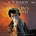 The Dragon's Tooth: Ashtown Burials, Book 1 (       UNABRIDGED) by N. D. Wilson Narrated by Thomas Vincent Kelly