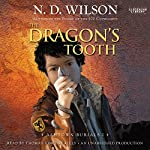 The Dragon's Tooth: Ashtown Burials, Book 1 | N. D. Wilson