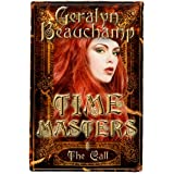 Time Masters Book One; The Callby Geralyn Beauchamp