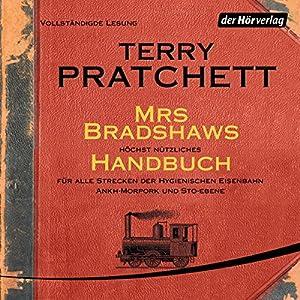 Mrs Bradshaws höchst nützliches Handbuch für alle Strecken der Hygienischen Eisenbahn Ankh-Morpork und Sto-Ebene Hörbuch
