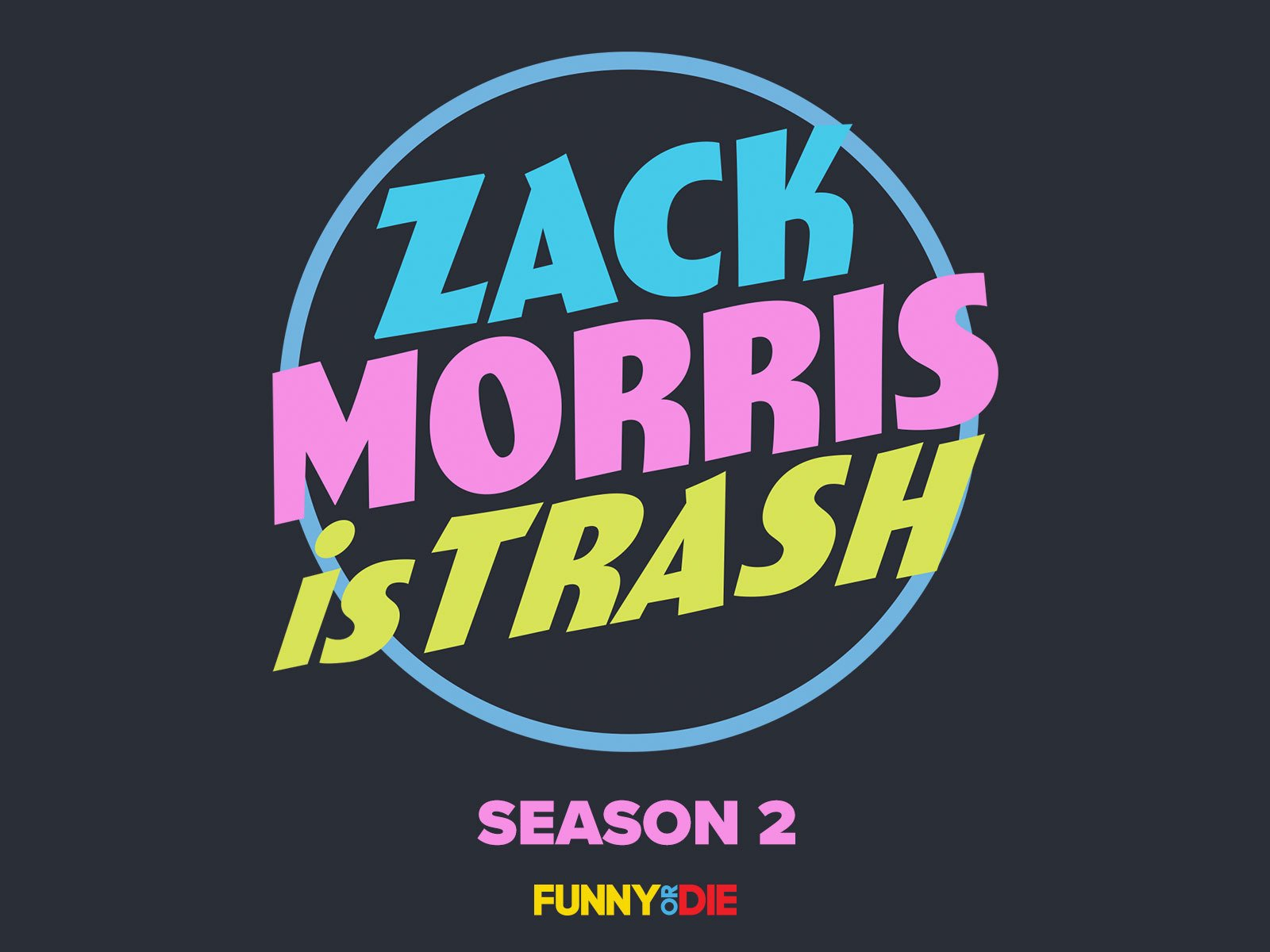 Zack Morris Is Trash - Season 2
