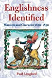 Englishness Identified ' Manners and Character 1650-1850 ' (0199246408) by Langford, Paul
