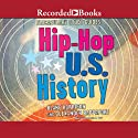 Hip-Hop U.S. History: Flocabulary Study Guides (       UNABRIDGED) by Blake Harrison, Alexander Rappaport Narrated by Kevin R. Free