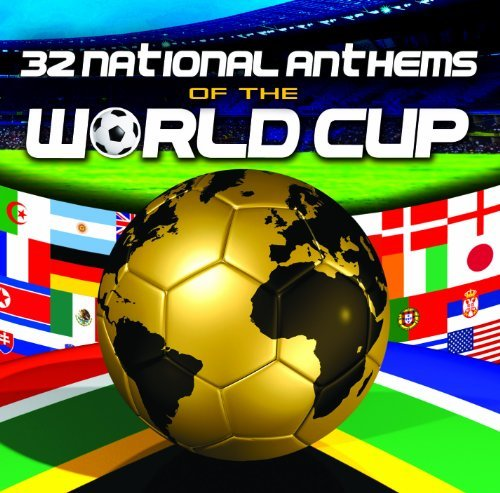 32 Anthems of the World Cup by 32 Anthems of the World Cup (2010-05-04)