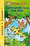 Cuatro ratones en la selva negra: Geronimo Stilton 11 (Spanish Edition)