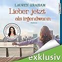 Lieber jetzt als irgendwann Hörbuch von Lauren Graham Gesprochen von: Melanie Pukaß