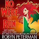 No Were to Run Audiobook by Robyn Peterman Narrated by Abby Craden