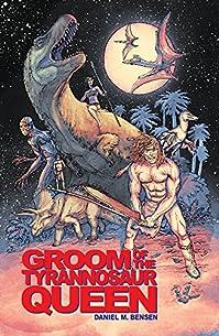 Groom Of The Tyrannosaur Queen: A Time-travel Romance by Daniel M. Bensen ebook deal