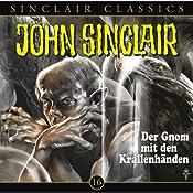 Der Gnom mit den Krallenhänden(John Sinclair Classics 16) | Jason Dark
