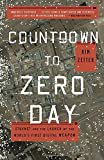 Book cover for Countdown to Zero Day: Stuxnet and the Launch of the World's First Digital Weapon