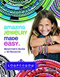Loopdedoo Makes Twisted Accessories in Minutes: Amazing Jewlery Made Easy, Beginners Guide + 19 Projects!