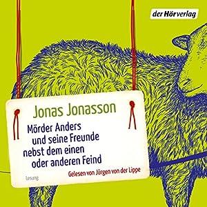 Mörder Anders und seine Freunde nebst dem einen oder anderen Feind Hörbuch