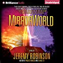Mirrorworld (       UNABRIDGED) by Jeremy Robinson Narrated by R.C. Bray
