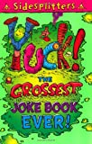 Yuck the Grossest Joke Book Ever (0753409879) by Chatterton, Martin
