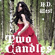 Two Candles: A Sapphic Fairytale: Sapphic Fairytales, Book 1 (       UNABRIDGED) by K. D. West Narrated by Mary Cyn