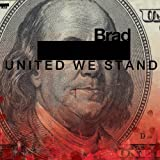 United We Stand Brad