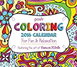 Posh: Coloring 2016 Day-to-Day Calendar: For Fun and Relaxation
