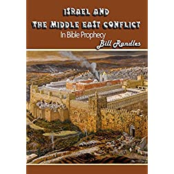 Israel and the Middle East Conflict in Bible Prophecy