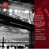 Gershwin: Rhapsody In Blue; Concerto in F; An American In Paris