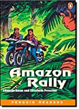 Amazon Raly: Peng1:Amazon Rally NE Amos: Penguin Readers Level 1 (Penguin Readers (Graded Readers))