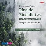 Rinaldo Rinaldini, der Räuberhauptmann   Christian August Vulpius