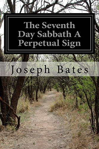 The Seventh Day Sabbath A Perpetual Sign