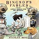 Bingsop's Fables (       UNABRIDGED) by Stanley Bing, Gil Schwartz Narrated by Stanley Bing