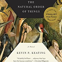 The Natural Order of Things (       UNABRIDGED) by Kevin P. Keating Narrated by Kirby Heyborne