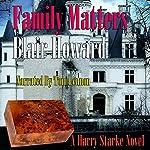 Family Matters: The Harry Starke Novels, Book 6 | Blair Howard