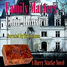Family Matters: The Harry Starke Novels, Book 6 Audiobook by Blair Howard Narrated by Tom Lennon