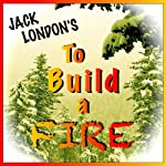 To Build a Fire | Jack London