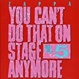 You Can't Do That On Stage Anymore, Vol. 5 [2 CD] by Frank Zappa (2012-11-19)