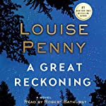 A Great Reckoning: A Novel Audiobook by Louise Penny Narrated by Robert Bathurst