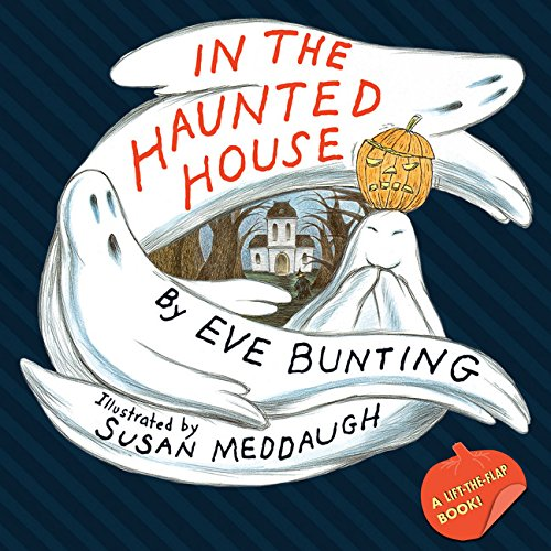 In the Haunted House (Lift the Flap Halloween Book)