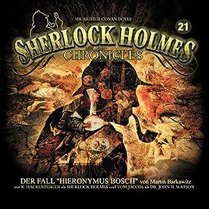 Der Fall Hieronymus Bosch (Sherlock Holmes Chronicles 21) Hörspiel