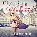 Finding My Prince Charming (       UNABRIDGED) by J. S. Cooper Narrated by Tanya Stevens