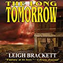 The Long Tomorrow Audiobook by Leigh Brackett Narrated by Ben Rameka