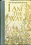 I Am the Way the Loving Words of Jesus