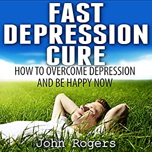 Fast Depression Cure Audiobook