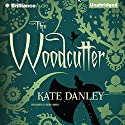 The Woodcutter Audiobook by Kate Danley Narrated by Sarah Coomes