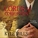 Lords of Corruption | Kyle Mills