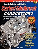Dave Emanuel How to Rebuild and Modify Carter/Edelbrock Carburetors