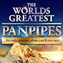 World's Greatest Pan Pipes - The only Pan Pipe album...