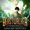 Beastwalker: Pharim War, Book 3 Audiobook by Gama Ray Martinez Narrated by Adam Verner