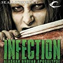 Infection: Alaskan Undead Apocalypse (       UNABRIDGED) by Sean Schubert Narrated by Daniel May