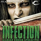 Infection: Alaskan Undead Apocalypse | [Sean Schubert]