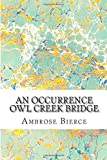 img - for An Occurrence Owl Creek Bridge: (Ambrose Bierce Classics Collection) book / textbook / text book