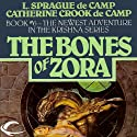 The Bones of Zora: Krishna, Book 6 (       UNABRIDGED) by L. Sprague de Camp, Catherine Crook de Camp Narrated by P.J. Ochlan