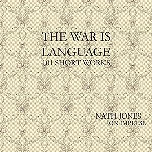 The War Is Language: 101 Short Works Audiobook